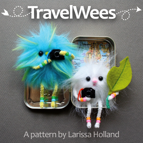 TravelWees Pattern by Larissa Holland